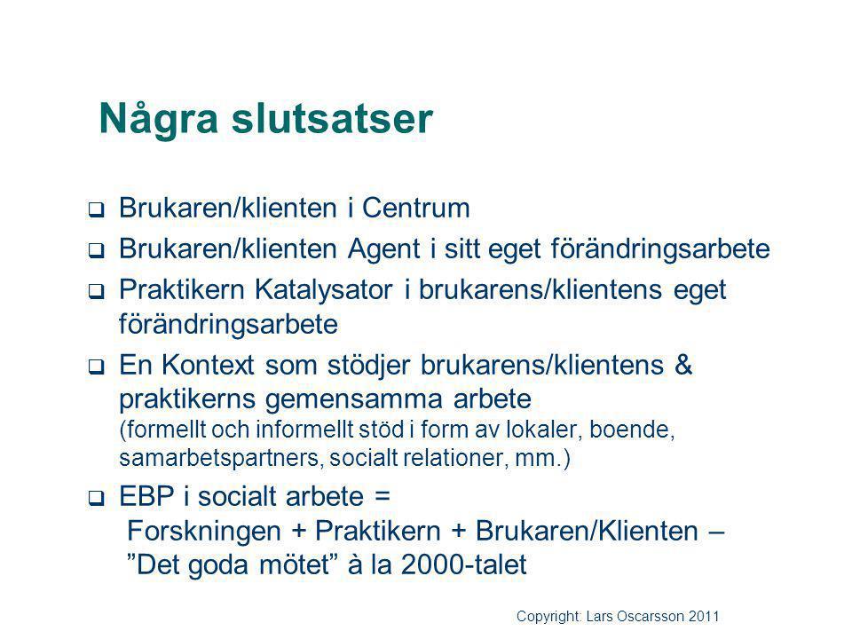 Några slutsatser Copyright: Lars Oscarsson 2011