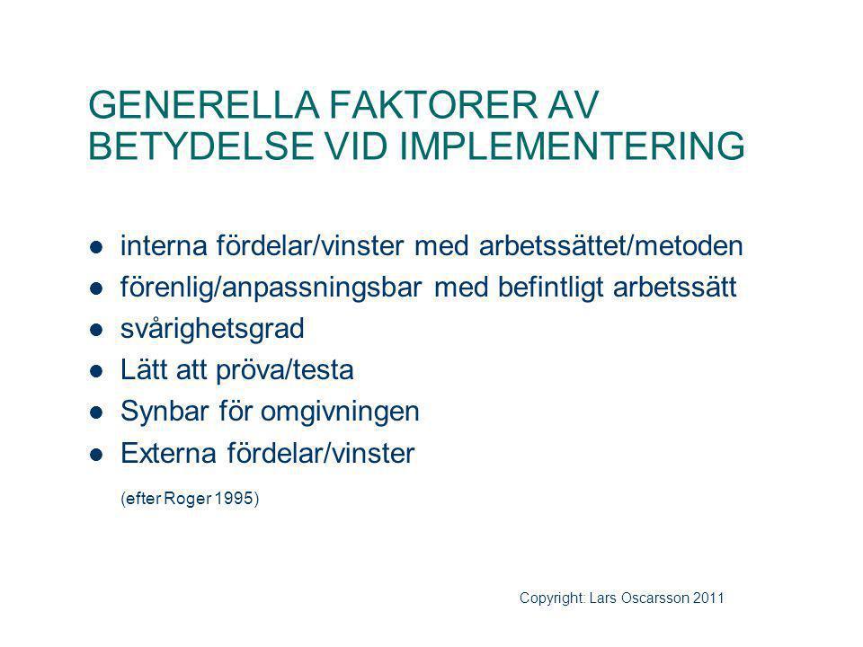 GENERELLA FAKTORER AV BETYDELSE VID IMPLEMENTERING