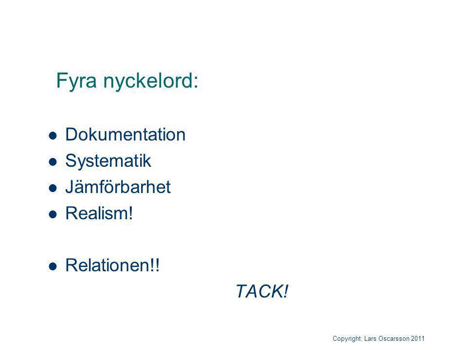 Fyra nyckelord: Dokumentation Systematik Jämförbarhet Realism!