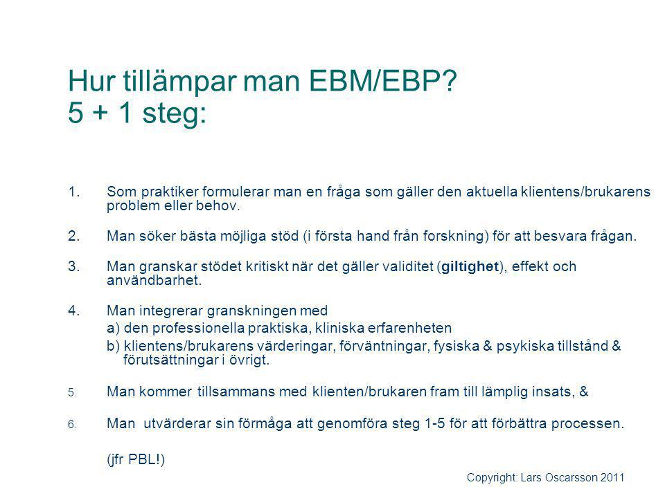 Hur tillämpar man EBM/EBP 5 + 1 steg: