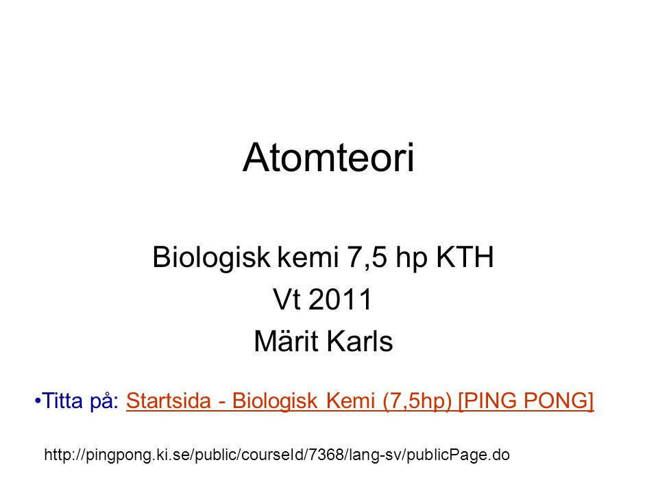 Biologisk kemi 7,5 hp KTH Vt 2011 Märit Karls