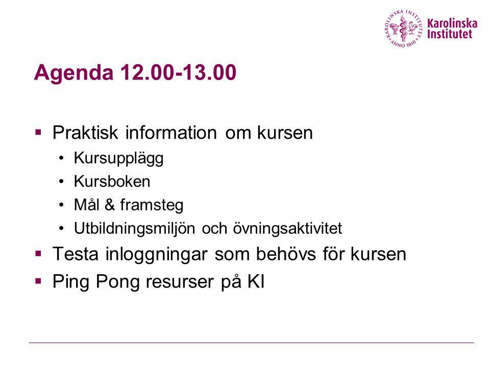 Agenda 12.00-13.00 Praktisk information om kursen