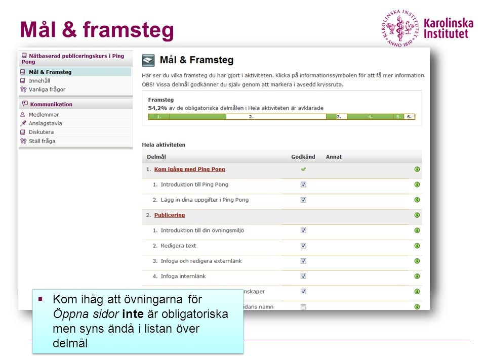 Mål & framsteg Kom ihåg att övningarna för Öppna sidor inte är obligatoriska men syns ändå i listan över delmål.