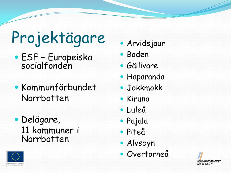 Projektägare ESF – Europeiska socialfonden Kommunförbundet Norrbotten