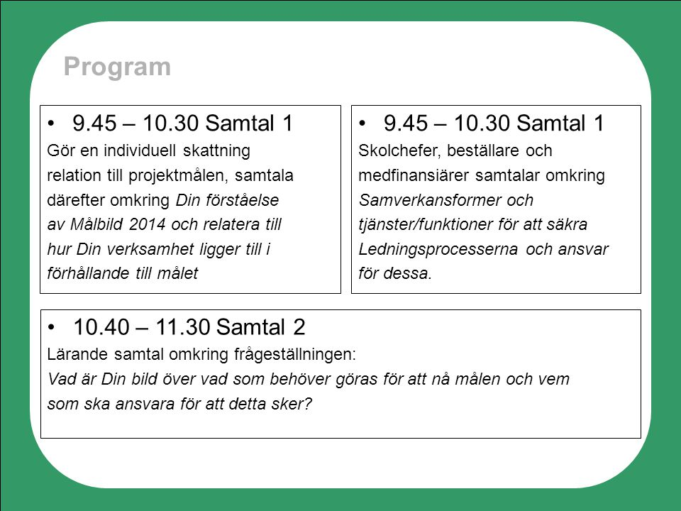 Program 9.45 – 10.30 Samtal 1 9.45 – 10.30 Samtal 1