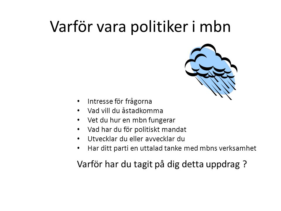 Varför vara politiker i mbn