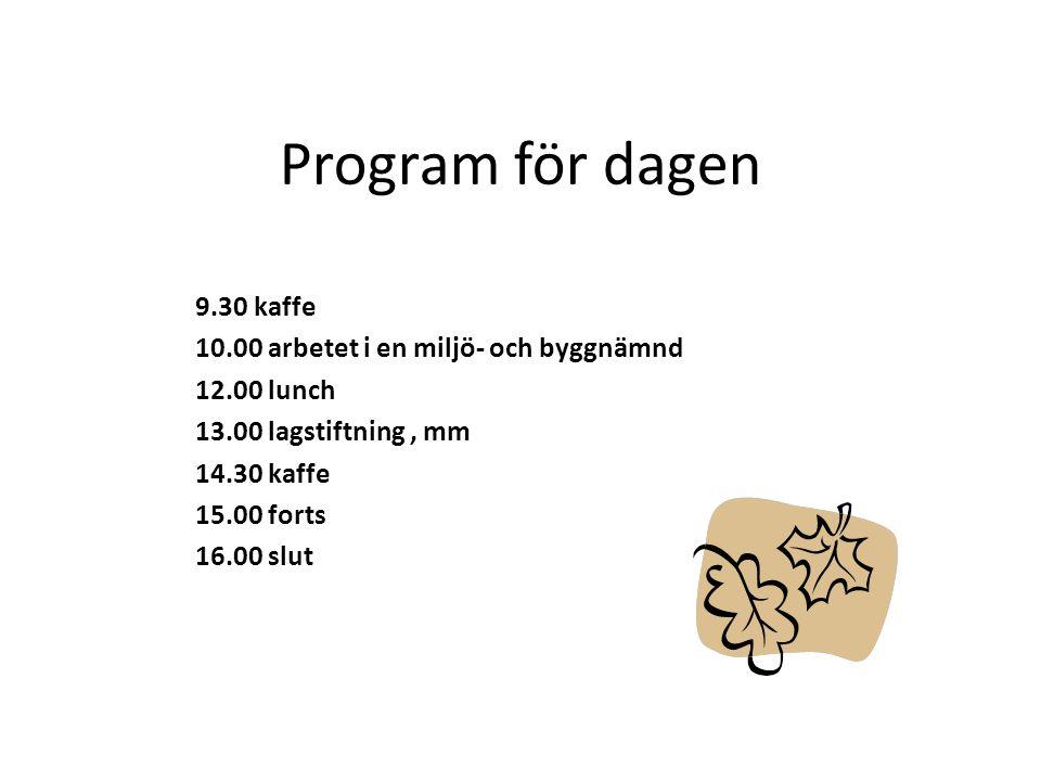 Program för dagen 9.30 kaffe 10.00 arbetet i en miljö- och byggnämnd
