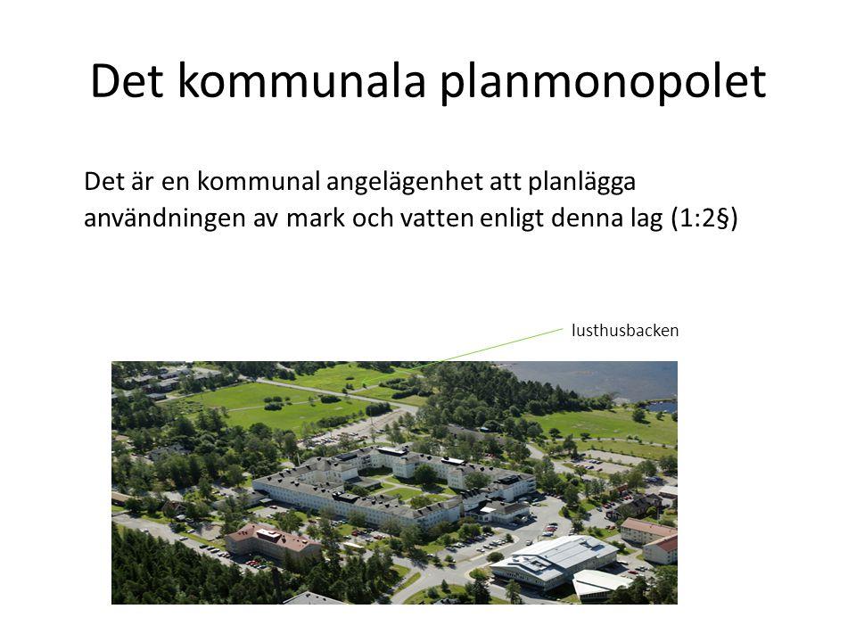 Det kommunala planmonopolet