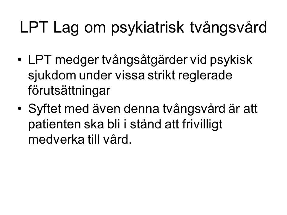 LPT Lag om psykiatrisk tvångsvård