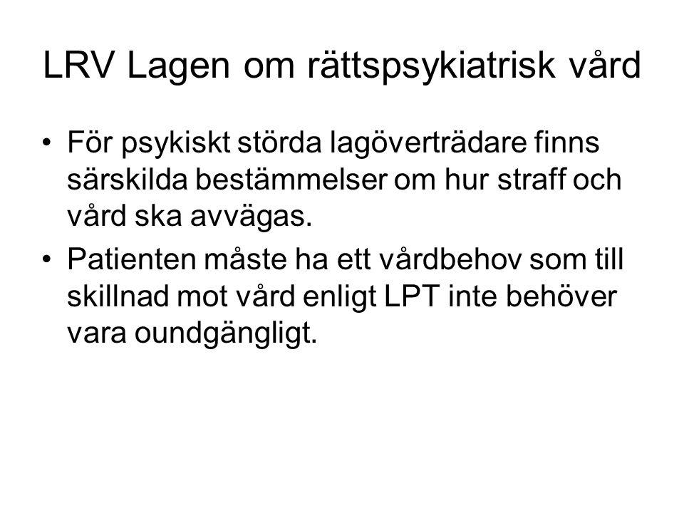 LRV Lagen om rättspsykiatrisk vård