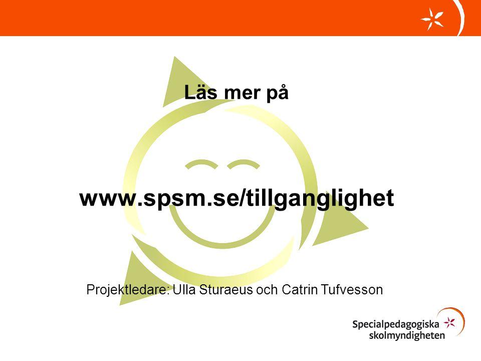 www.spsm.se/tillganglighet Läs mer på