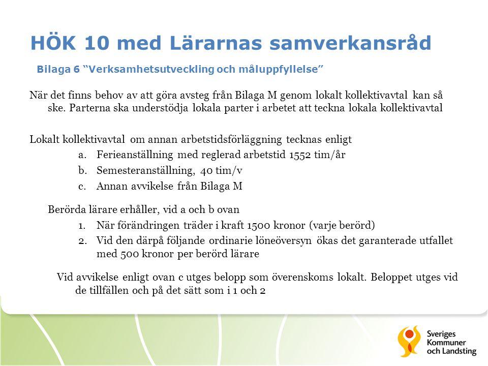 HÖK 10 med Lärarnas samverkansråd Bilaga 6 Verksamhetsutveckling och måluppfyllelse