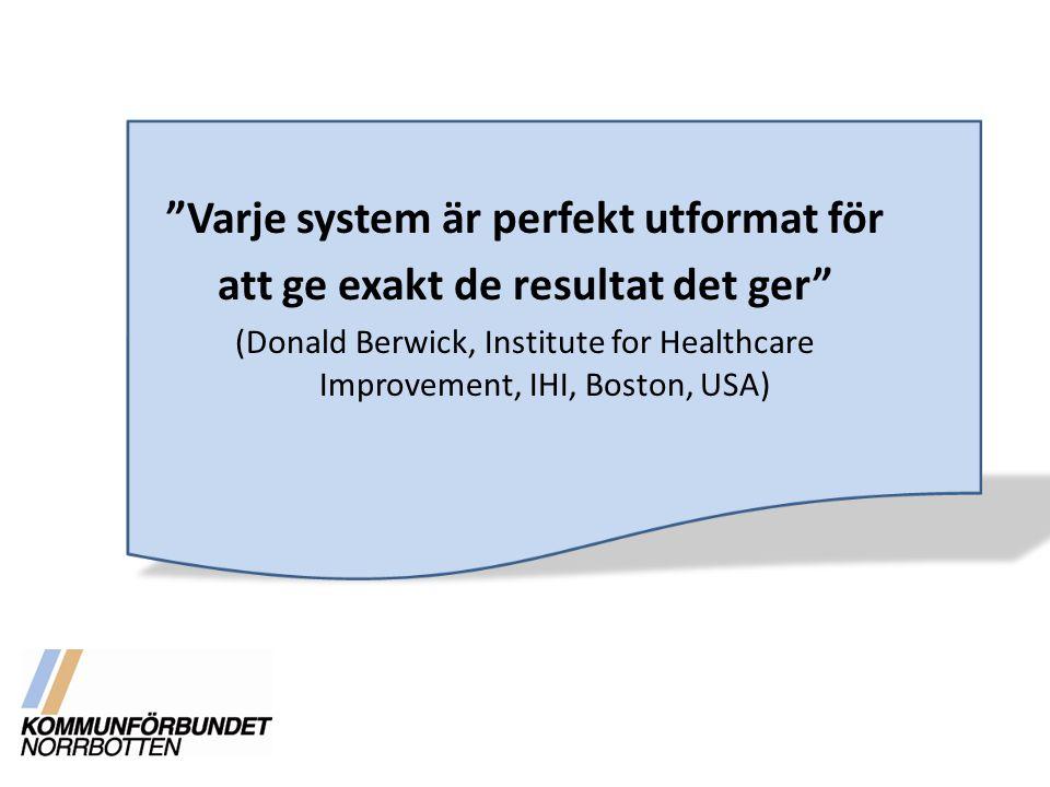Varje system är perfekt utformat för
