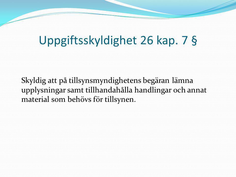 Uppgiftsskyldighet 26 kap. 7 §