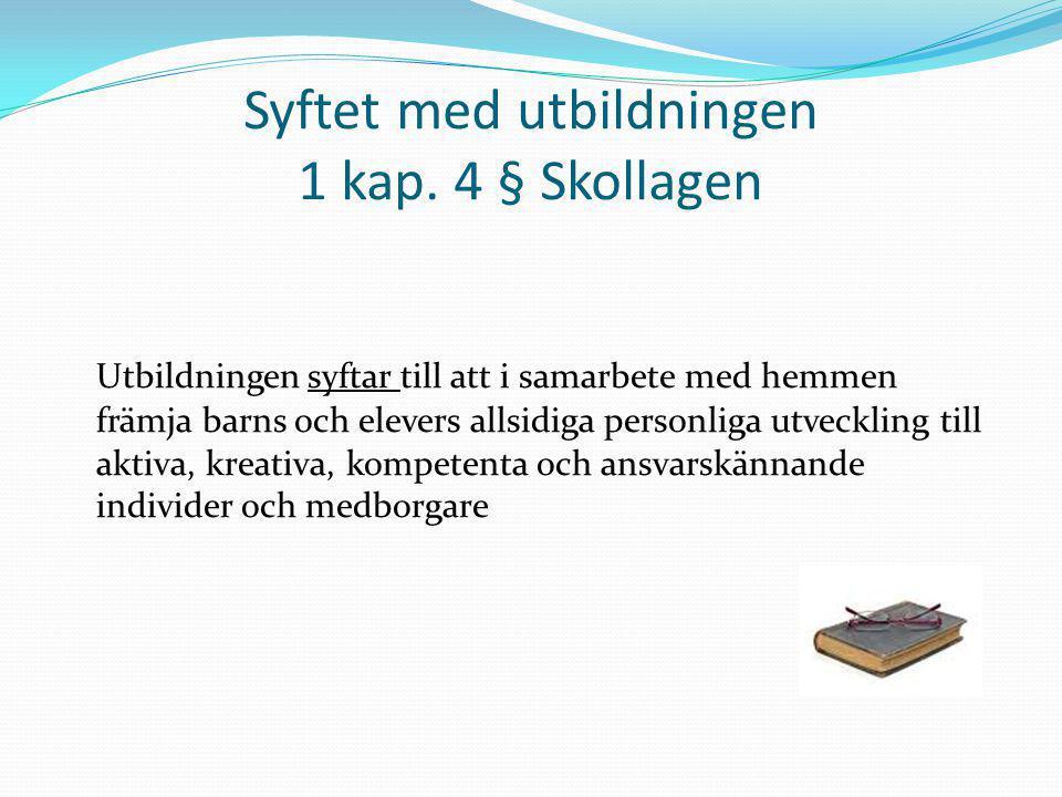 Syftet med utbildningen 1 kap. 4 § Skollagen