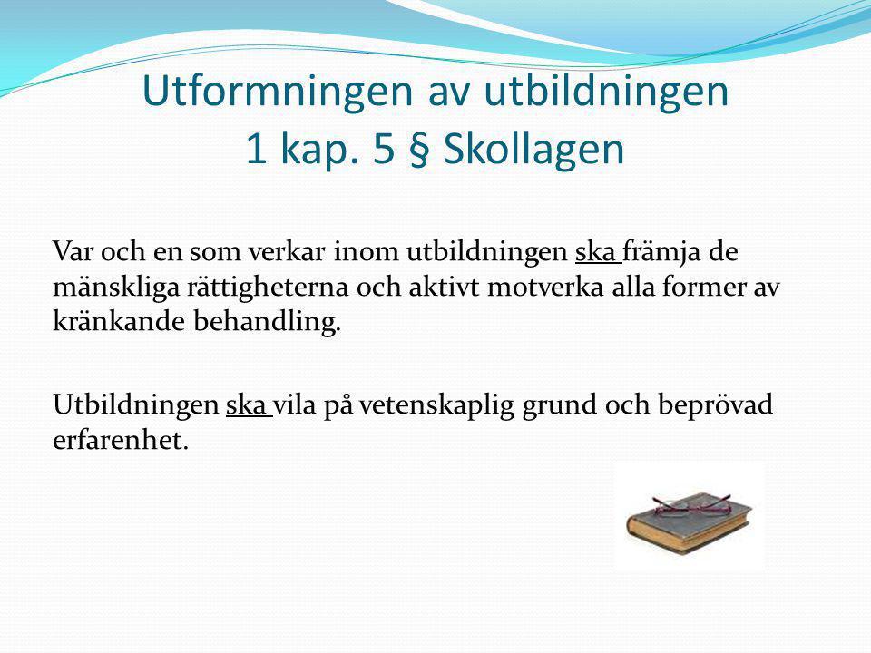 Utformningen av utbildningen 1 kap. 5 § Skollagen
