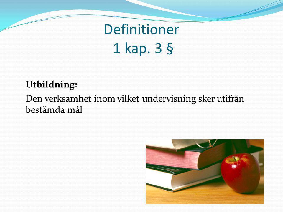 Definitioner 1 kap. 3 § Utbildning: