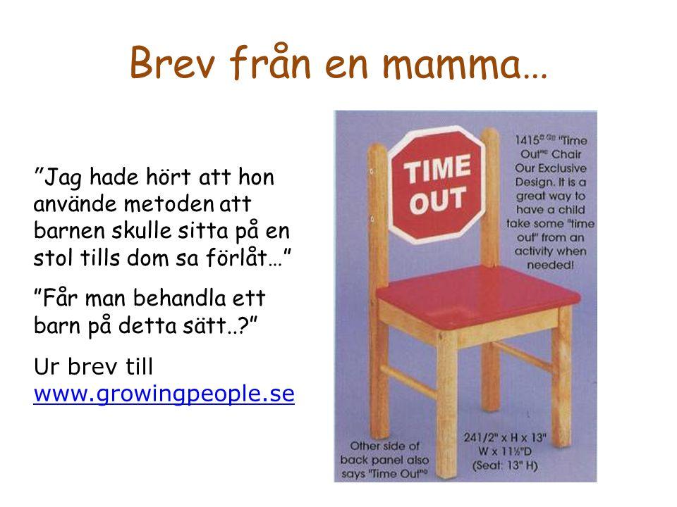 Brev från en mamma… Jag hade hört att hon använde metoden att barnen skulle sitta på en stol tills dom sa förlåt…