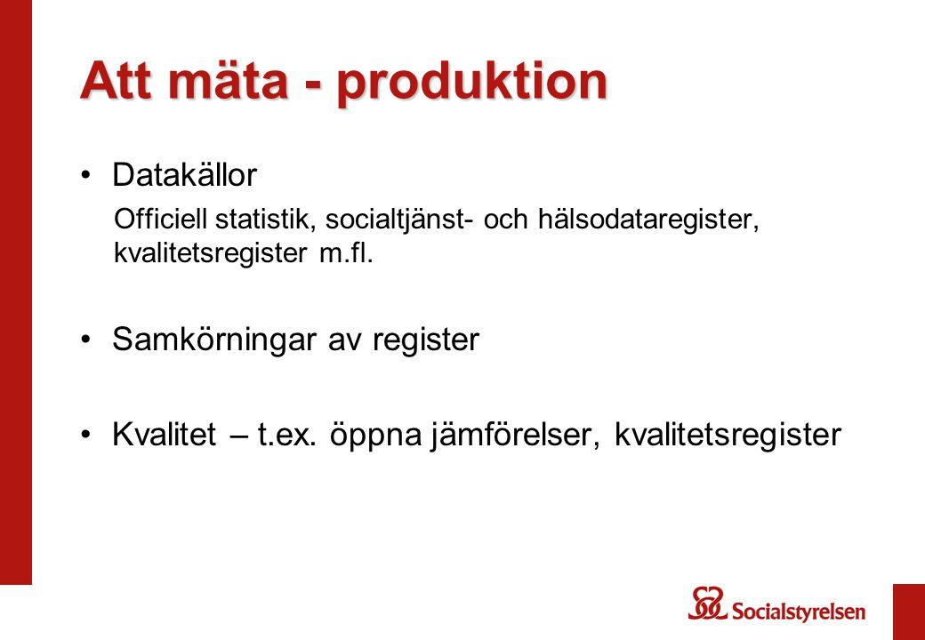 Att mäta - produktion Datakällor Samkörningar av register