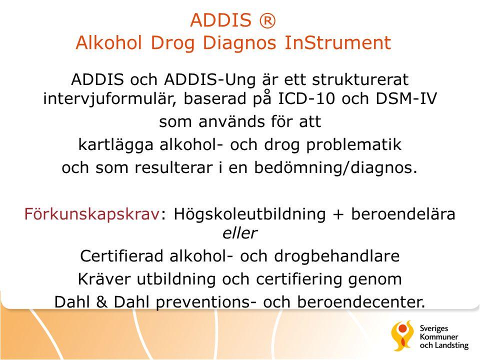 ADDIS ® Alkohol Drog Diagnos InStrument
