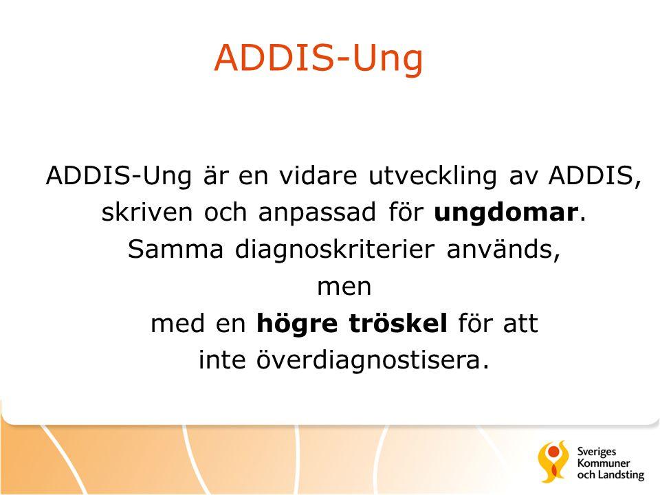 ADDIS-Ung ADDIS-Ung är en vidare utveckling av ADDIS,