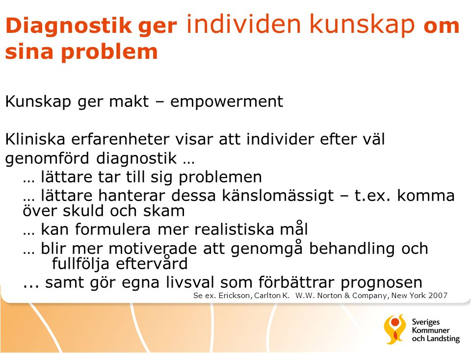 Diagnostik ger individen kunskap om sina problem