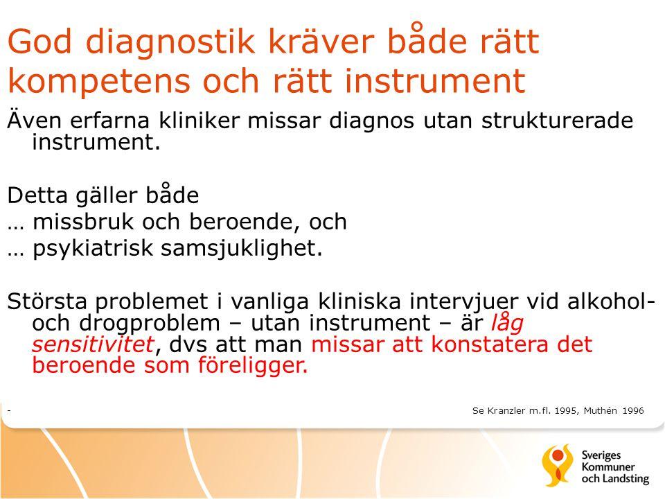 God diagnostik kräver både rätt kompetens och rätt instrument