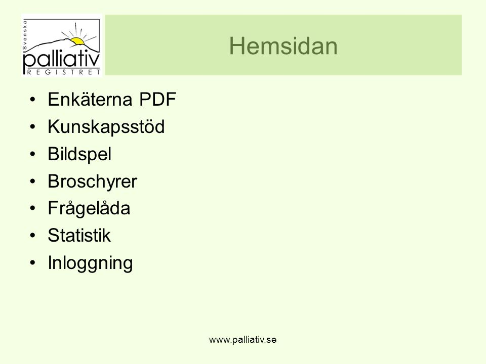 Hemsidan Enkäterna PDF Kunskapsstöd Bildspel Broschyrer Frågelåda