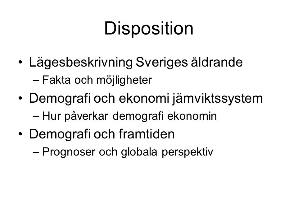 Disposition Lägesbeskrivning Sveriges åldrande