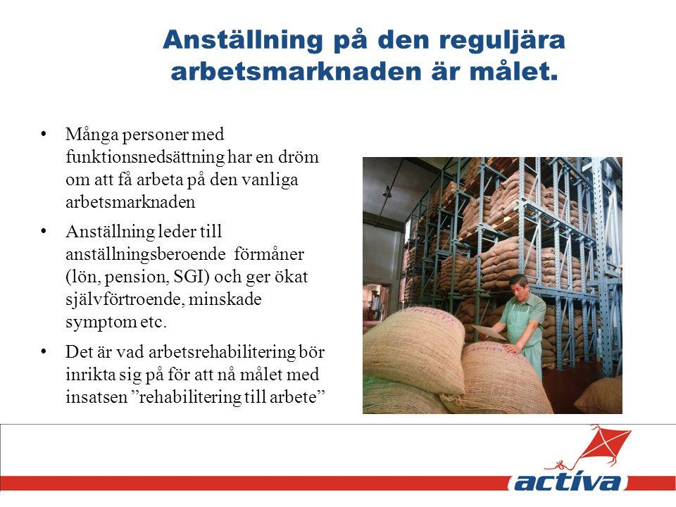 Anställning på den reguljära arbetsmarknaden är målet.