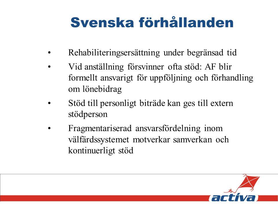 Svenska förhållanden Rehabiliteringsersättning under begränsad tid