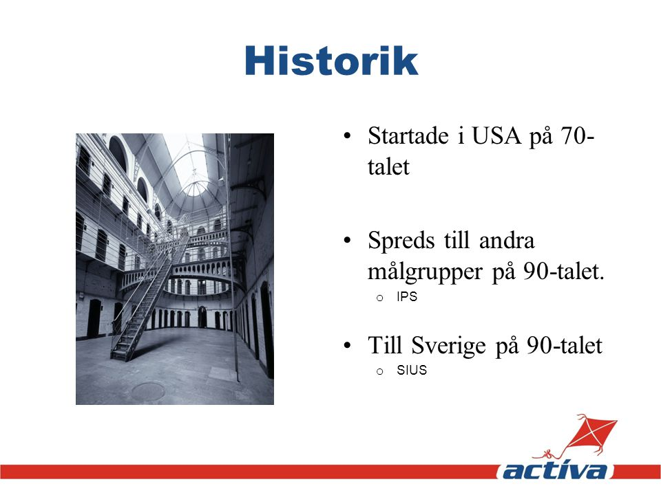 Historik Startade i USA på 70-talet