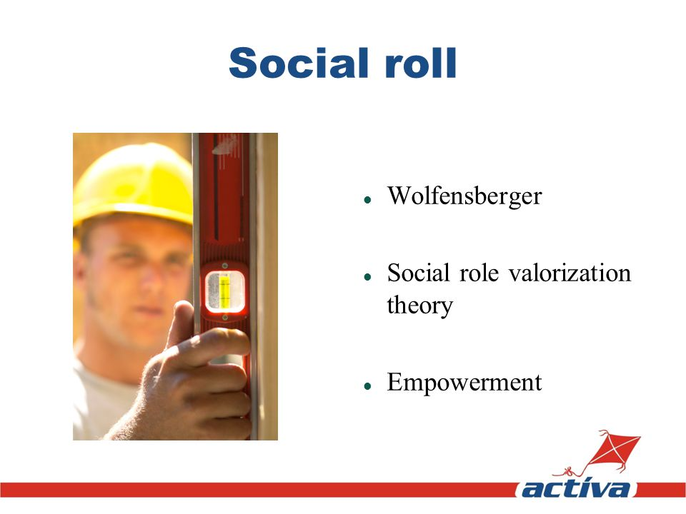 Social roll Wolfensberger Social role valorization theory Empowerment
