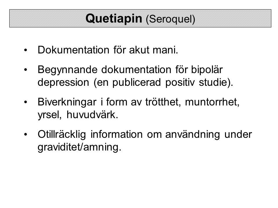 Quetiapin (Seroquel) Dokumentation för akut mani.