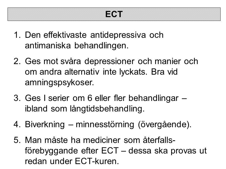 ECT Den effektivaste antidepressiva och antimaniska behandlingen.