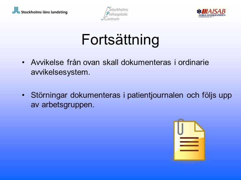 Fortsättning Avvikelse från ovan skall dokumenteras i ordinarie avvikelsesystem.