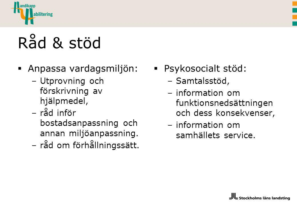 Råd & stöd Anpassa vardagsmiljön: Psykosocialt stöd: