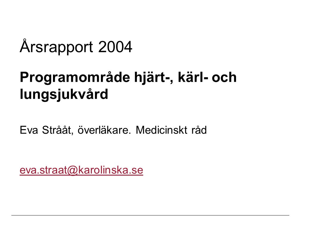 Årsrapport 2004 Programområde hjärt-, kärl- och lungsjukvård