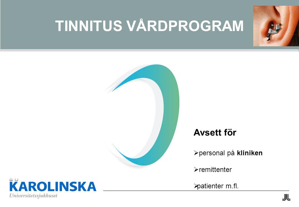 TINNITUS VÅRDPROGRAM Avsett för personal på kliniken remittenter