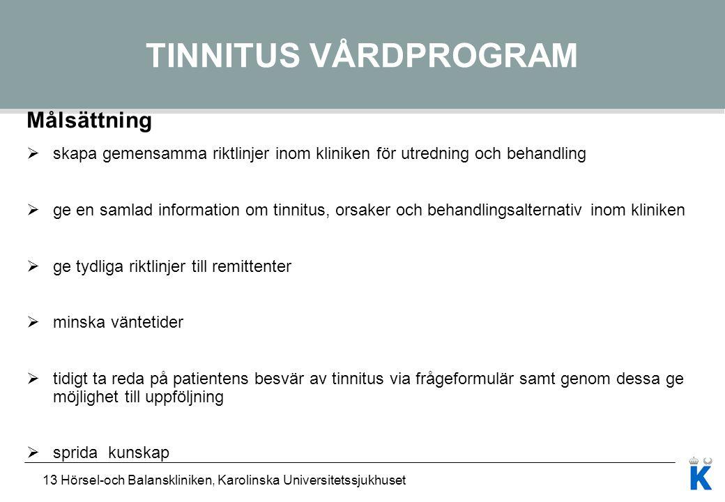 TINNITUS VÅRDPROGRAM Målsättning