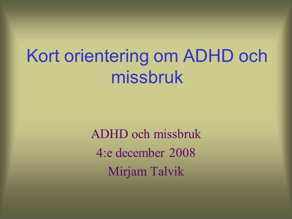 Kort orientering om ADHD och missbruk