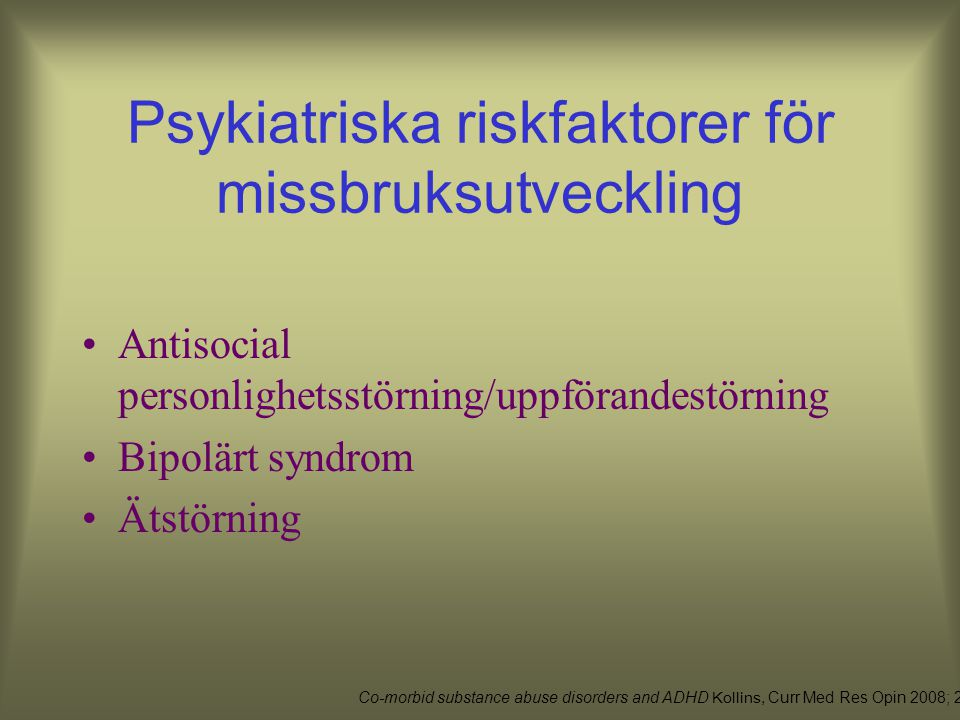 Psykiatriska riskfaktorer för missbruksutveckling