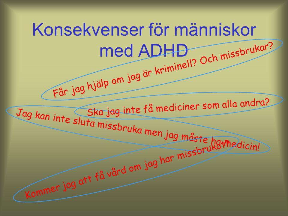 Konsekvenser för människor med ADHD