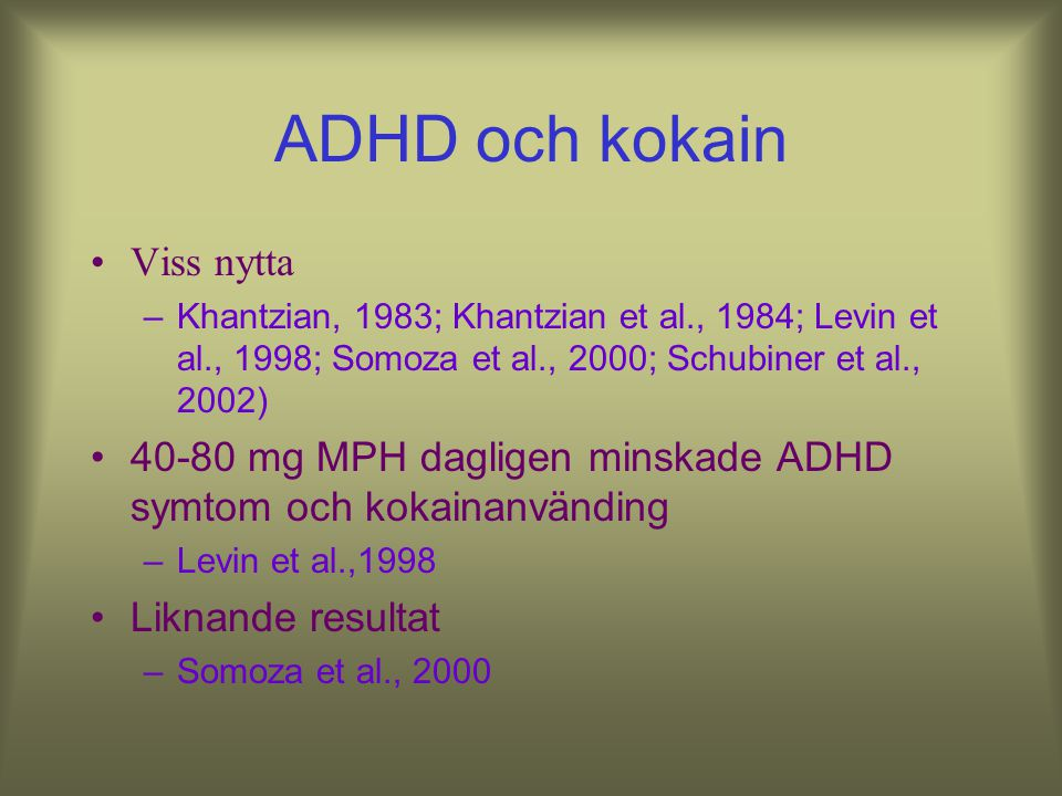 ADHD och kokain Viss nytta