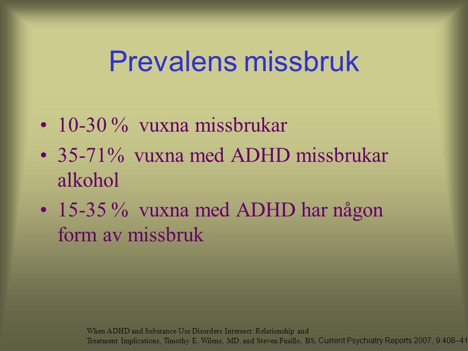 Prevalens missbruk 10-30 % vuxna missbrukar