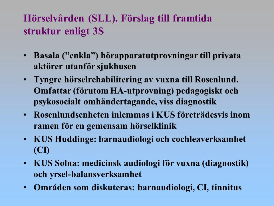 Hörselvården (SLL). Förslag till framtida struktur enligt 3S