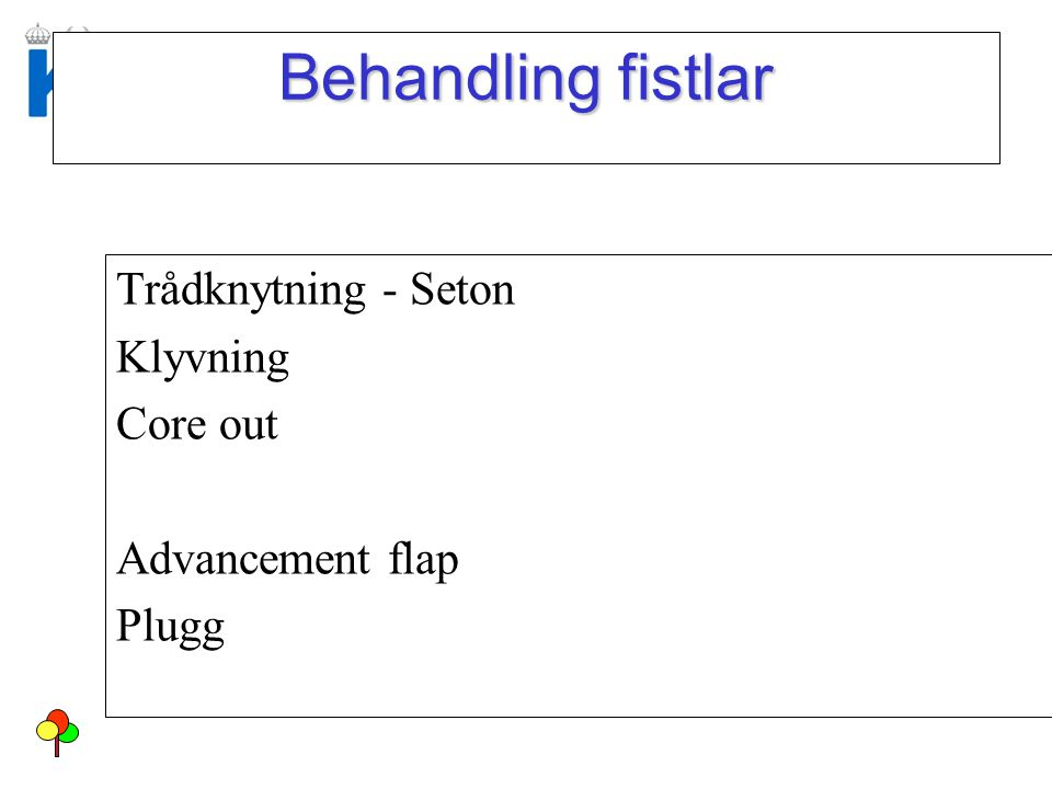 Behandling fistlar Trådknytning - Seton Klyvning Core out