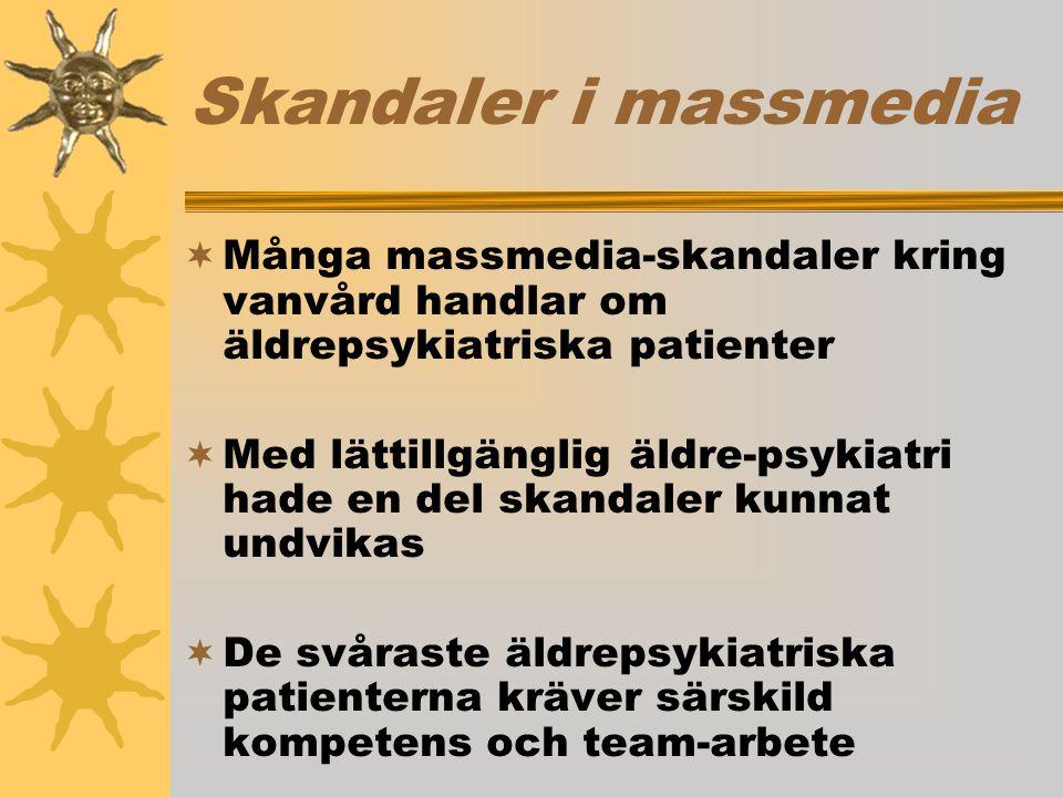 Skandaler i massmedia Många massmedia-skandaler kring vanvård handlar om äldrepsykiatriska patienter.