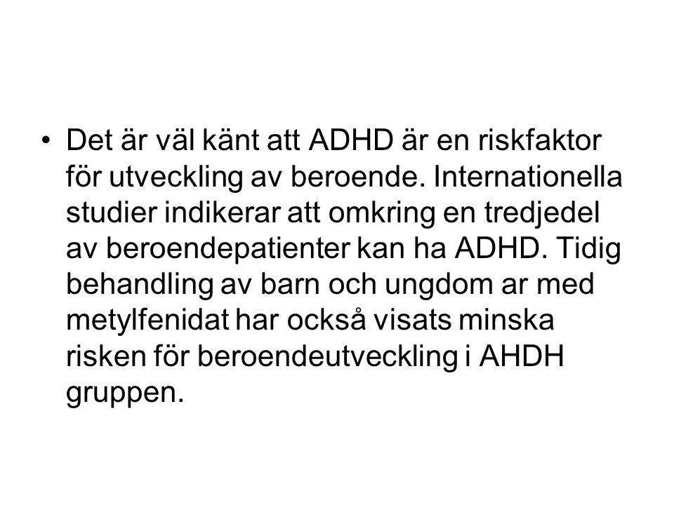 Det är väl känt att ADHD är en riskfaktor för utveckling av beroende