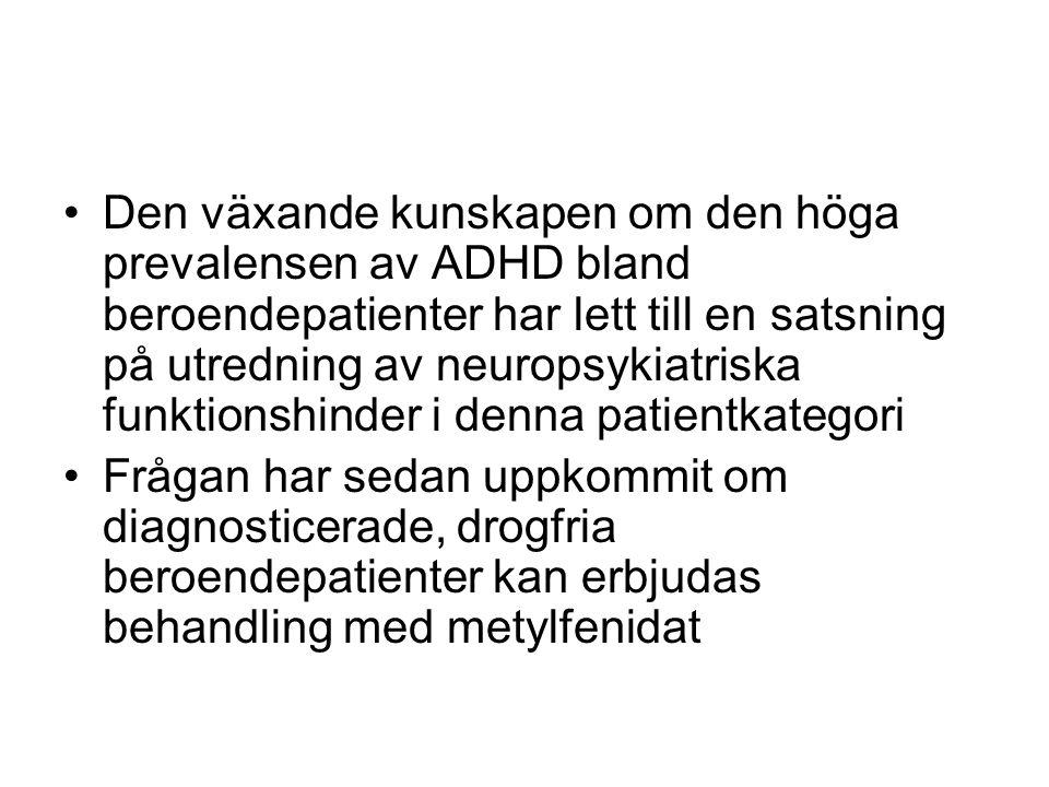 Den växande kunskapen om den höga prevalensen av ADHD bland beroendepatienter har lett till en satsning på utredning av neuropsykiatriska funktionshinder i denna patientkategori